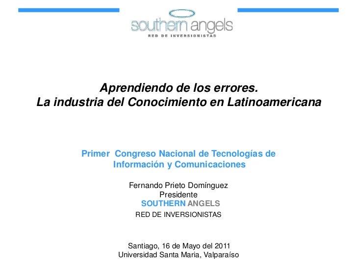 Aprendiendo de los errores. <br />La industria del Conocimiento en Latinoamericana<br />Primer  Congreso Nacional de Tecno...