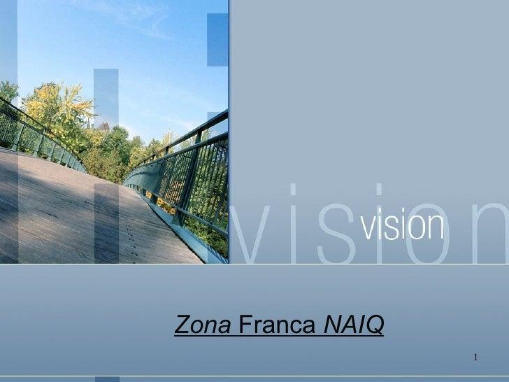 Zona  Franca  NAIQ