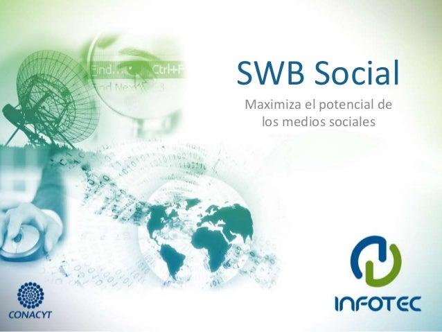 SWB Social,  Maximiza tecnológicamente el potencial de los medios sociales #CPMX5
