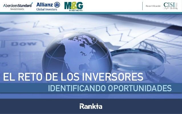EL RETO DE LOS INVERSORES IDENTIFICANDO OPORTUNIDADES Recertificación