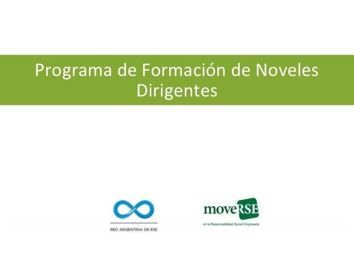 Programa de Formación de Noveles           Dirigentes                  www.ForoNacionalRSE.org