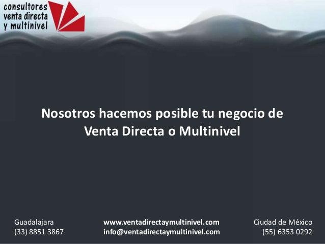 Nosotros hacemos posible tu negocio de Venta Directa o Multinivel Guadalajara (33) 8851 3867 Ciudad de México (55) 6353 02...