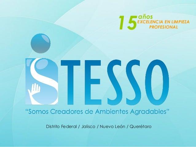 15añosEXCELENCIA EN LIMPIEZAPROFESIONALDistrito Federal / Jalisco / Nuevo León / Querétaro