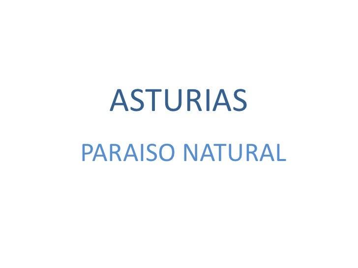 ASTURIAS<br />PARAISO NATURAL<br />