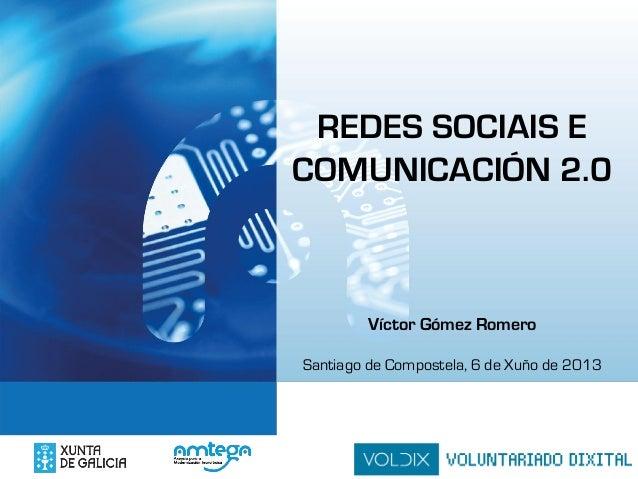 TÍTULO TEMAREDES SOCIAIS ECOMUNICACIÓN 2.0Víctor Gómez RomeroSantiago de Compostela, 6 de Xuño de 2013
