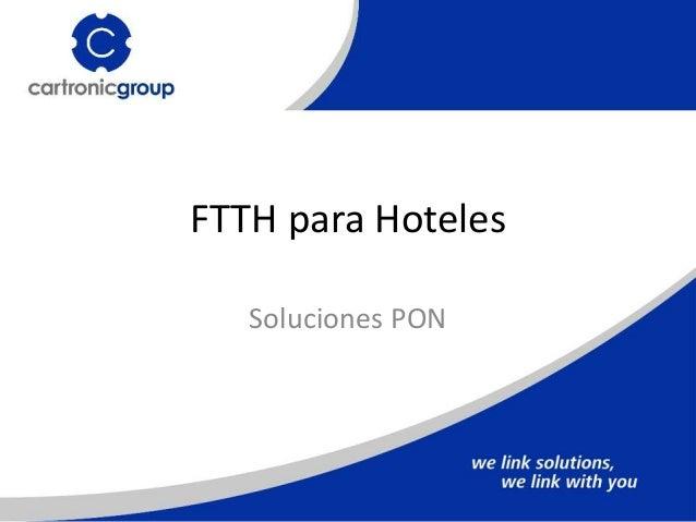 FTTH para Hoteles Soluciones PON