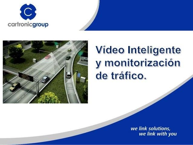 • Monitorización de vídeo en tráfico Uno de los mercados que está descubriendo rápidamente los beneficios que tiene la ima...