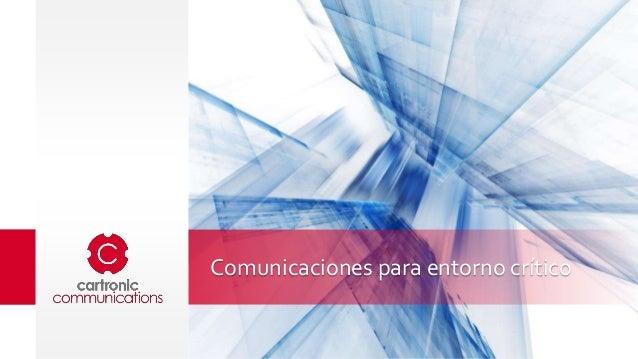 Comunicaciones para entorno crítico