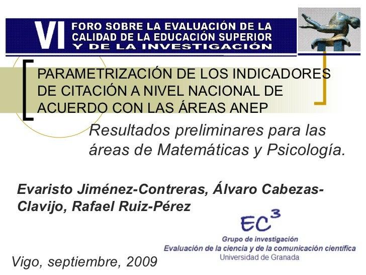 PARAMETRIZACIÓN DE LOS INDICADORES DE CITACIÓN A NIVEL NACIONAL DE ACUERDO CON LAS ÁREAS ANEP Resultados preliminares para...