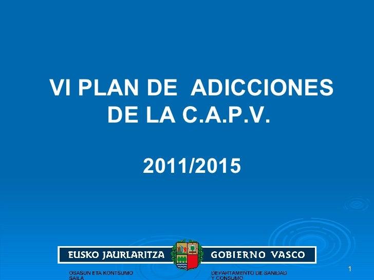 VI PLAN DE  ADICCIONES DE LA C.A.P.V.   2011/2015