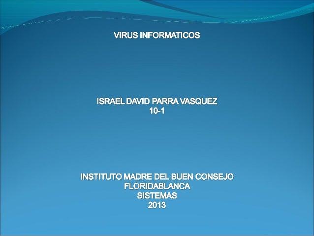 FUNCIONAMIENTO DE LOS VIRUS.Un virus informático es conocido como MANWERD este es un programa que se instala sin elconsent...