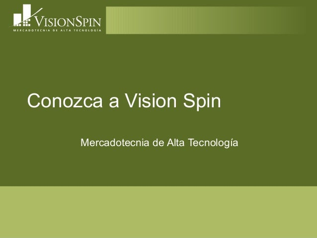 Conozca a Vision Spin Mercadotecnia de Alta Tecnología