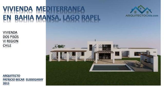 Fachadas de casa moderna casa mediterranea en lago rapel for Casa moderna mediterranea
