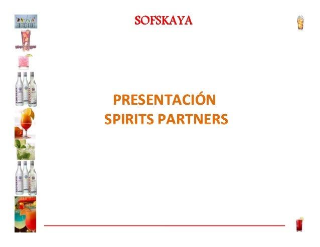 SOFSKAYA  PRESENTACIÓN SPIRITS PARTNERS