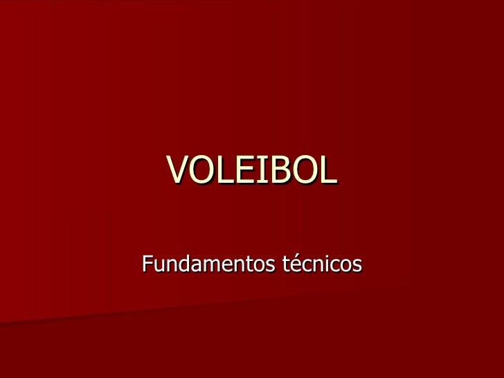 VOLEIBOL Fundamentos técnicos