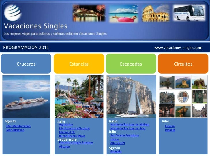 PROGRAMACION 2011                                                              www.vacaciones-singles.com         Cruceros...