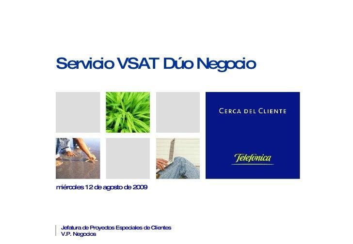 Servicio VSAT Dúo Negocio miércoles 12 de agosto de 2009