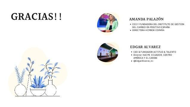 GRACIAS!! CEO Y FUNDADORA DEL INSTITUTO DE GESTION DEL CAMBIO EN POSITIVO ESPAÑA DIRECTORA HCMBOK ESPAÑA AMANDA PALAZÓN CE...