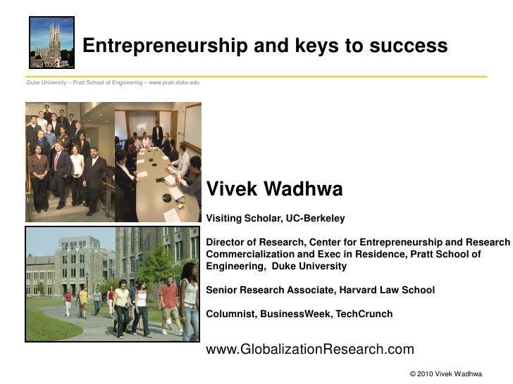 Entrepreneurship and keys to successDuke University – Pratt School of Engineering – www.pratt.duke.edu                    ...