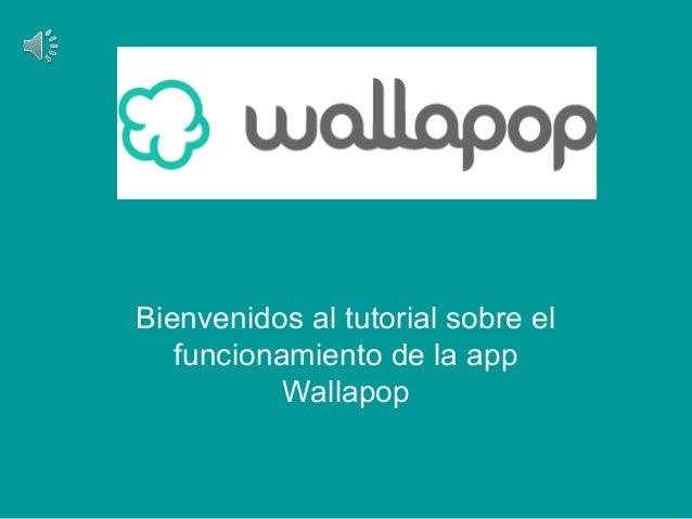 Bienvenidos al tutorial sobre el funcionamiento de la app Wallapop
