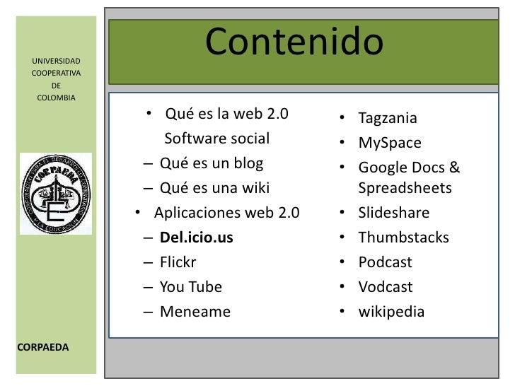 Contenido<br /><ul><li>Qué es la web 2.0</li></ul>Software social<br />Qué es un blog<br />Qué es una wiki<br /><ul><li>Ap...