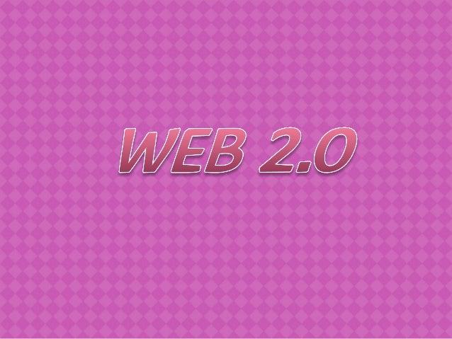 Web 2.0                       Web 2.0    Herramientas                      Características                                ...