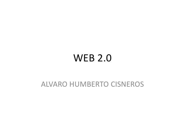 WEB 2.0ALVARO HUMBERTO CISNEROS