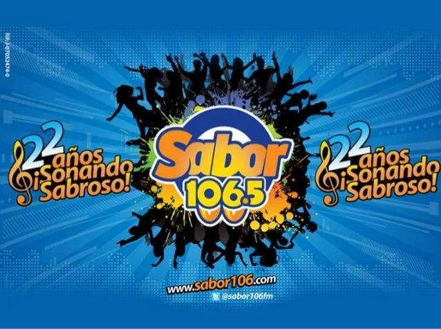 Sabor 106.5 FM, es una emisora alegre y dinámica por su especial identidad caribe, con transmisión continua de los estilos...