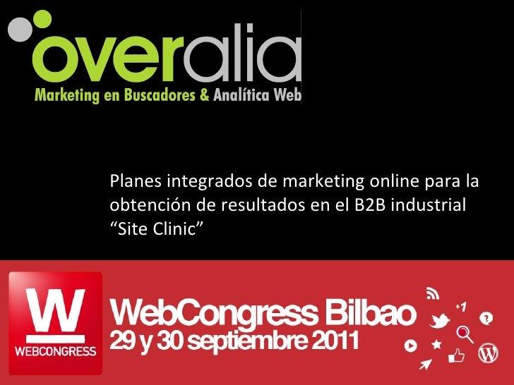 """Planes integrados de marketing online para la obtención de resultados en el B2B industrial  """"Site Clinic"""""""