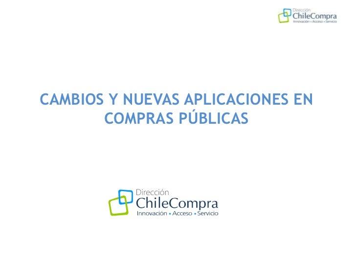 CAMBIOS Y NUEVAS APLICACIONES EN COMPRAS PÚBLICAS<br />