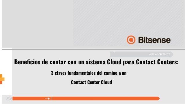 Beneficios de contar con un sistema Cloud para Contact Centers: 3 claves fundamentales del camino a un Contact Center Cloud
