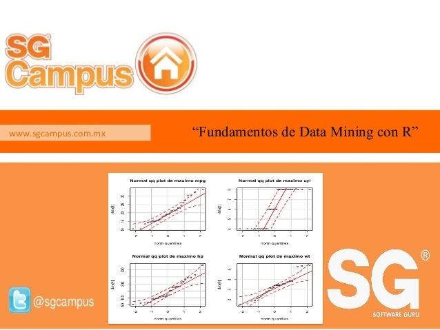 """Fundamentos de Data Mining con R"" .          www.sgcampus.com.mx"