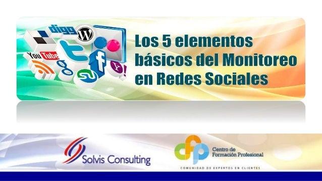 ¿Quiénes Somos? Los 5 elementos básicos en el Monitoreo de Redes Sociales Tácticas de Análisis Resumen Preguntas & Respues...