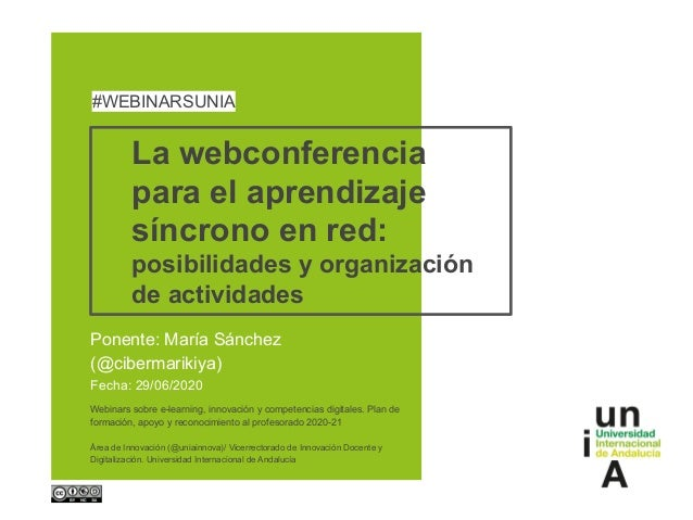 La webconferencia para el aprendizaje síncrono en red: posibilidades y organización de actividades Ponente: María Sánchez ...