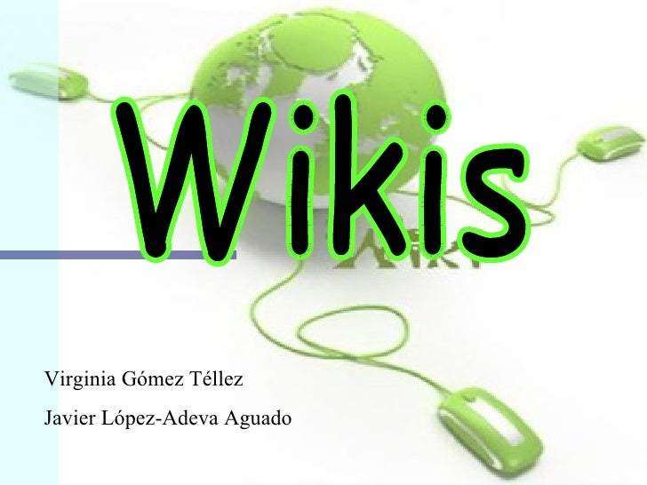 Wikis Virginia Gómez Téllez Javier López-Adeva Aguado