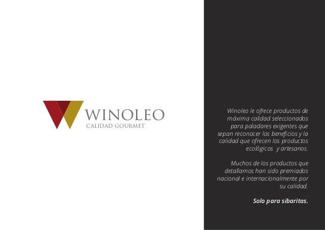 winoleocalidad gourmet Winoleo le ofrece productos de máxima calidad seleccionados para paladares exigentes que sepan reco...