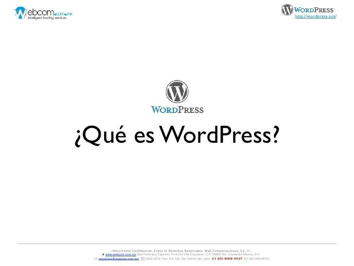http://wordpress.org/¿Qué es WordPress?           -Documento Confidencial. Todos lo Derechos Reservados. Web Comunicaciones...