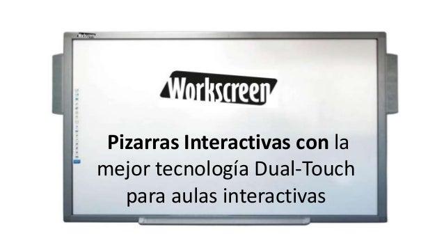 Pizarras Interactivas con la mejor tecnología Dual-Touch para aulas interactivas