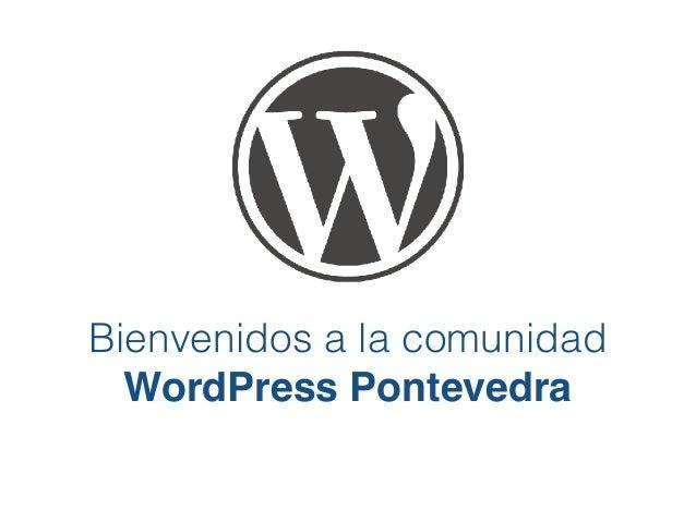 Bienvenidos a la comunidad WordPress Pontevedra