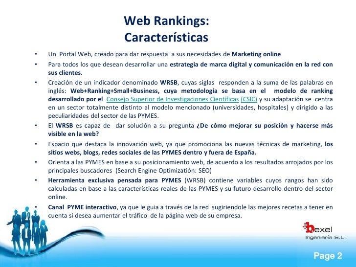 Web Rankings:                               Características •   Un Portal Web, creado para dar respuesta a sus necesidades...
