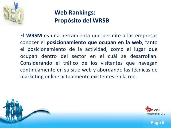 Web Rankings:               Propósito del WRSB  El WRSM es una herramienta que permite a las empresas conocer el posiciona...