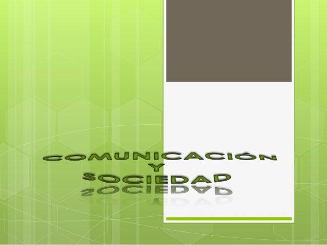 COMUNICACIÓN Es el proceso mediante el cual se puede transmitir información de una entidad a otra. Los procesos de Comunic...