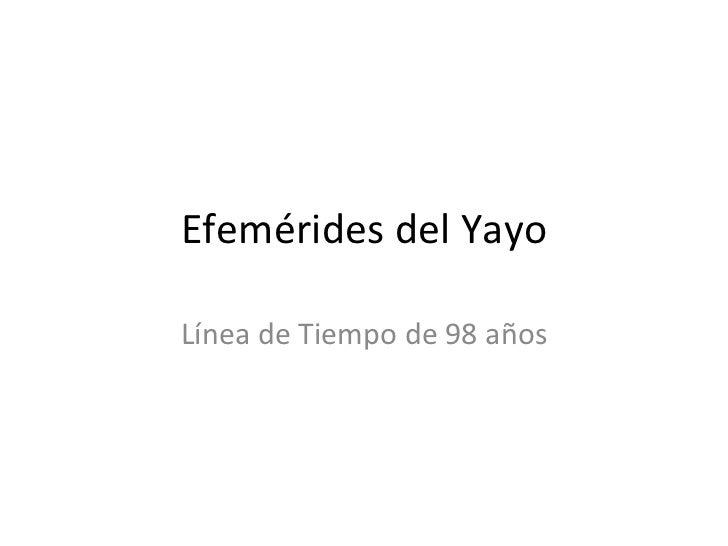 Efemérides del Yayo Línea de Tiempo de 98 años