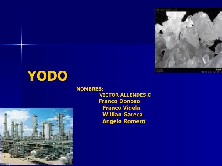 YODO NOMBRES:  VICTOR ALLENDES C Franco Donoso Franco Videla Willian Gareca Angelo Romero