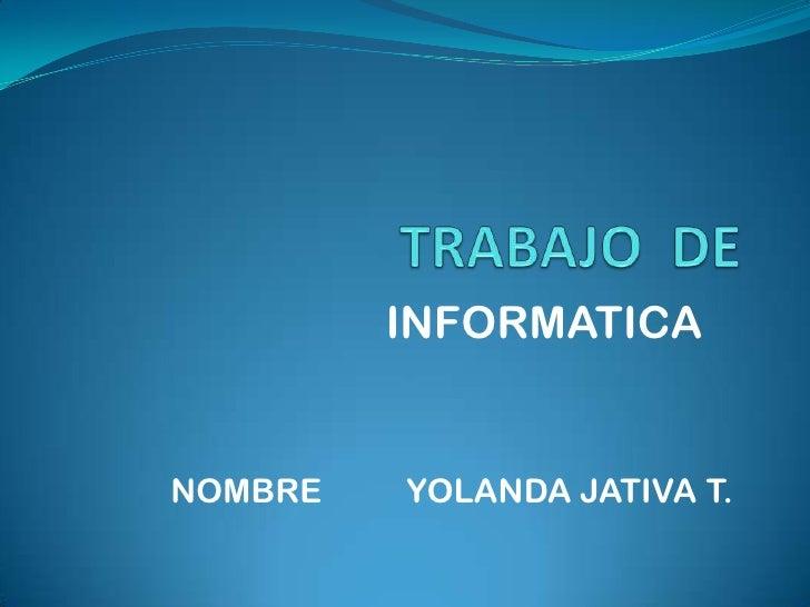INFORMATICANOMBRE   YOLANDA JATIVA T.