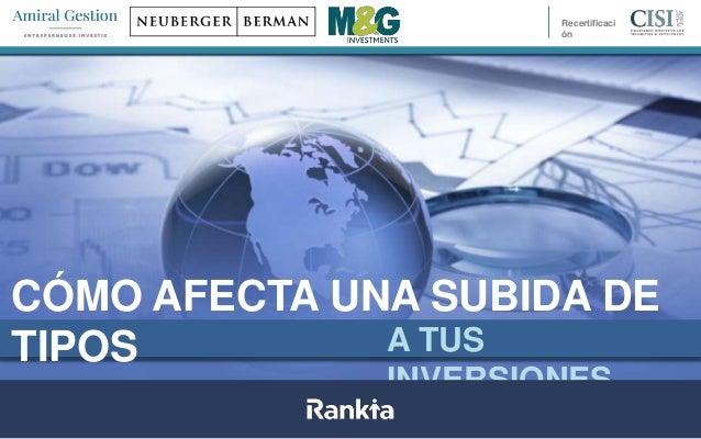 CÓMO AFECTA UNA SUBIDA DE TIPOS A TUS INVERSIONES Recertificaci ón