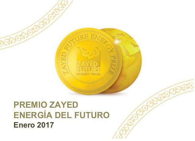 PREMIO ZAYED ENERGÍA DEL FUTURO Enero 2017