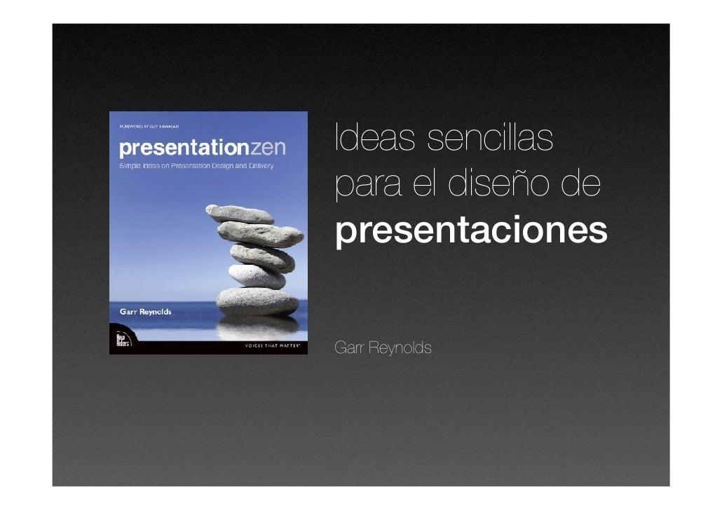 Ideas sencillas para el diseño de presentaciones  Garr Reynolds