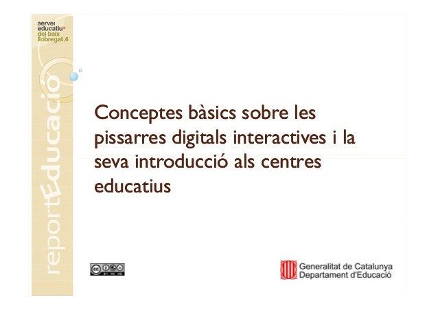 Conceptes bàsics sobre lesConceptes bàsics sobre les pissarres digitals interactives i lapissarres digitals interactives i...