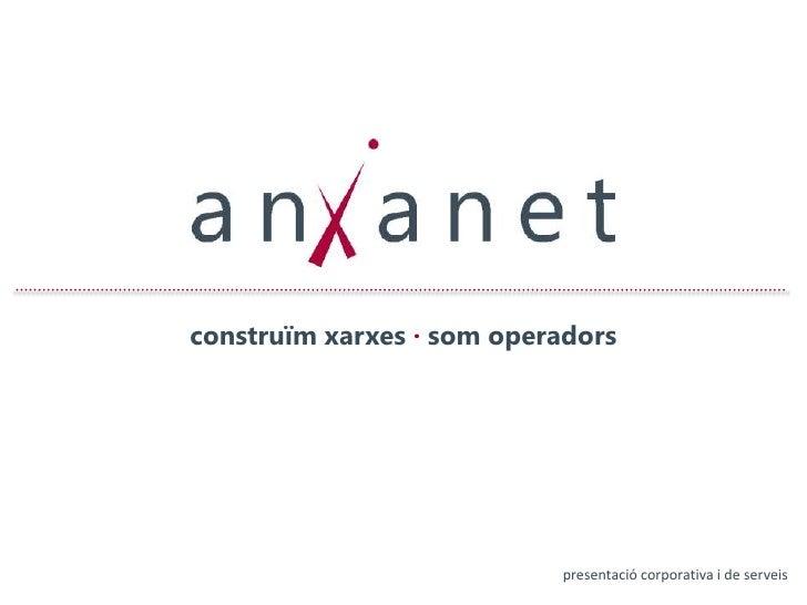 construïm xarxes · som operadors<br />presentació corporativa i de serveis<br />